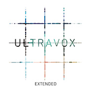 Ultravox Extended remastered plus North American mixes for the first time